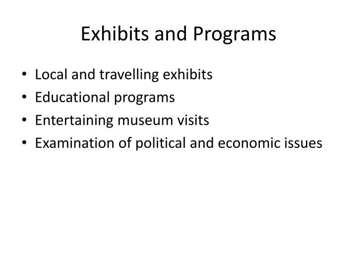 Exhibits and Programs