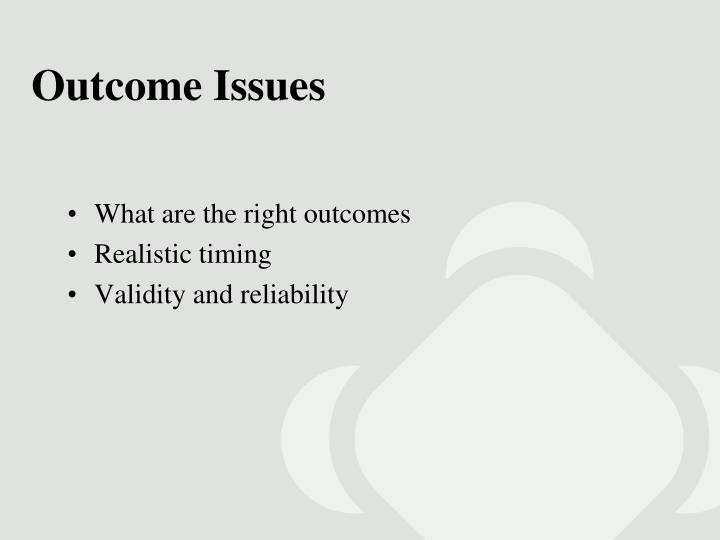 Outcome Issues