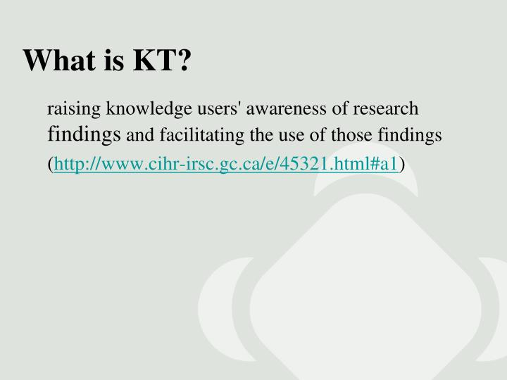 What is KT?
