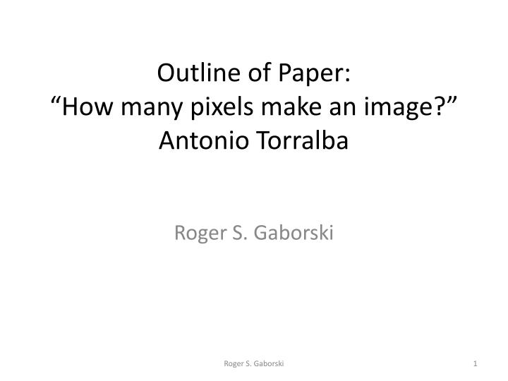 outline of paper how many pixels make an image antonio t orralba
