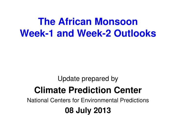 the african monsoon week 1 and week 2 outlooks
