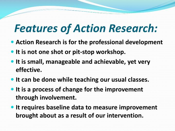 Features of Action Research: