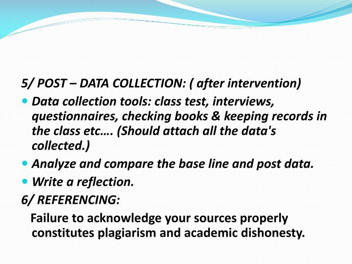 5/ POST – DATA COLLECTION: ( after intervention)