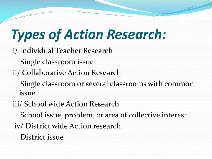 Types of Action Research: