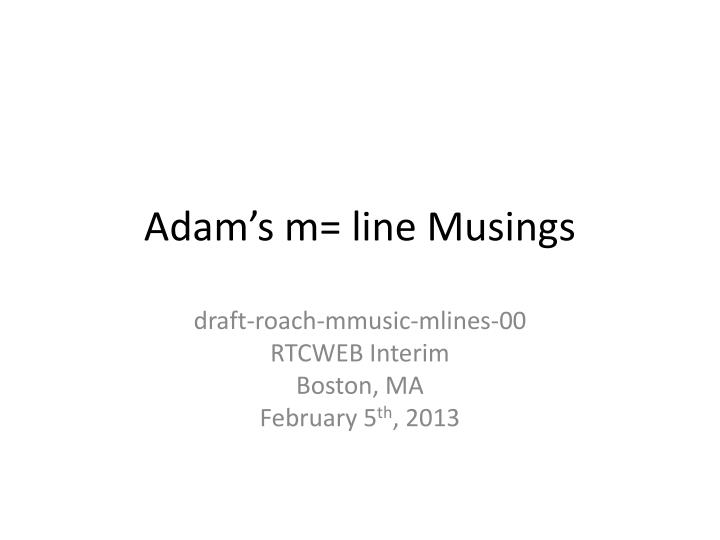 Adam s m line musings
