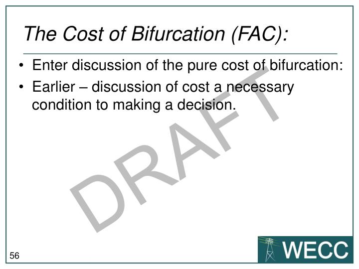 The Cost of Bifurcation (FAC):