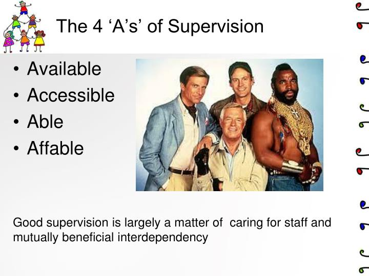 The 4 'A's' of Supervision