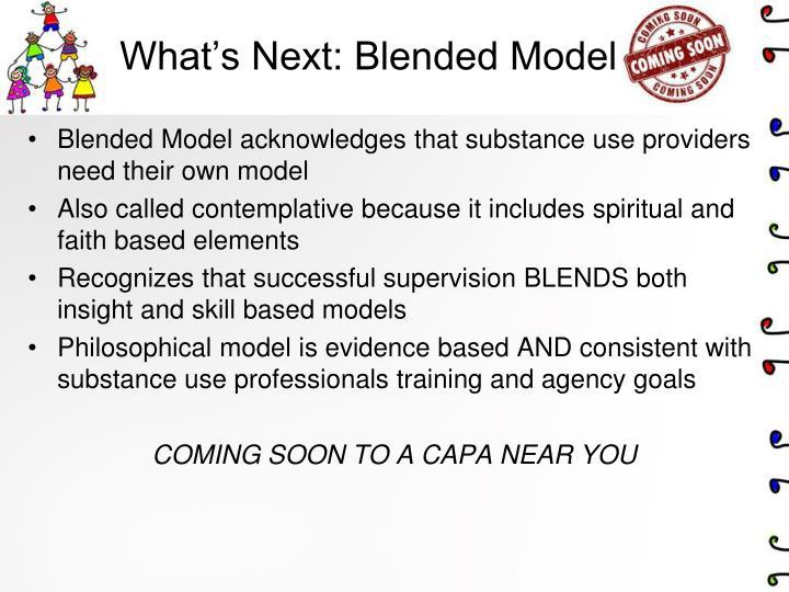 What's Next: Blended Model