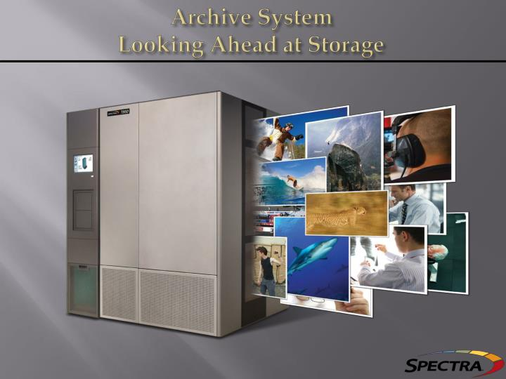 archive system looking ahead at storage n.