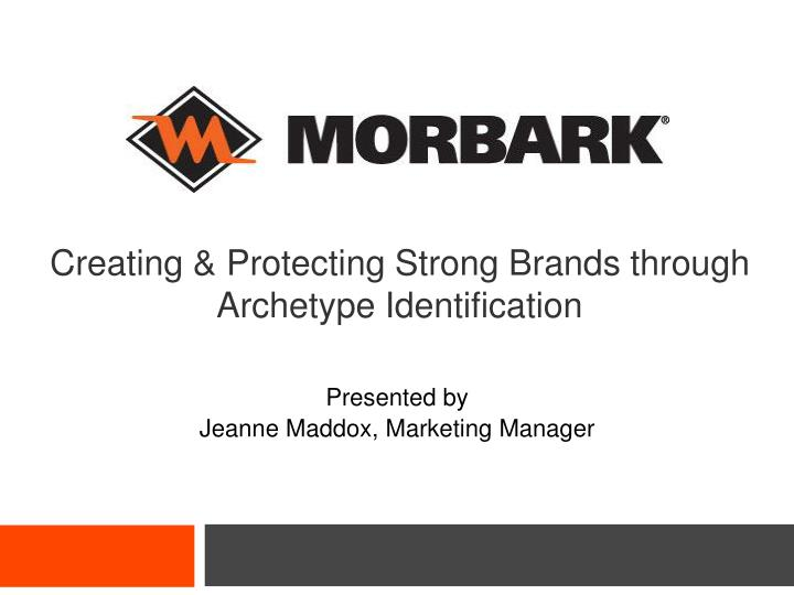 Creating protecting strong brands through archetype identification