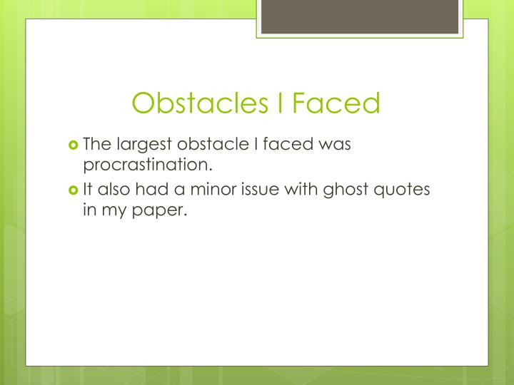 Obstacles I Faced
