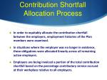 contribution shortfall allocation process1