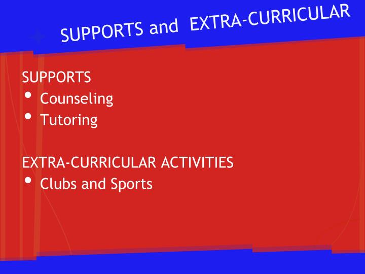 SUPPORTS and  EXTRA-CURRICULAR