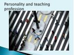 personality and teaching profession1