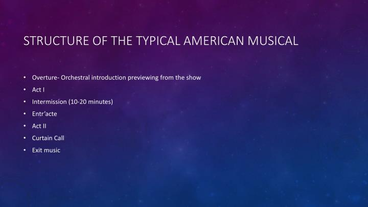Structure of the Typical American musical