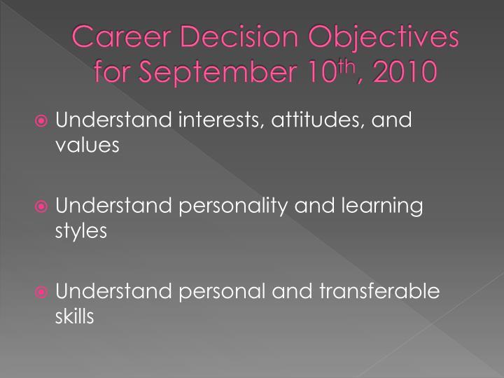 Career decision objectives for september 10 th 2010