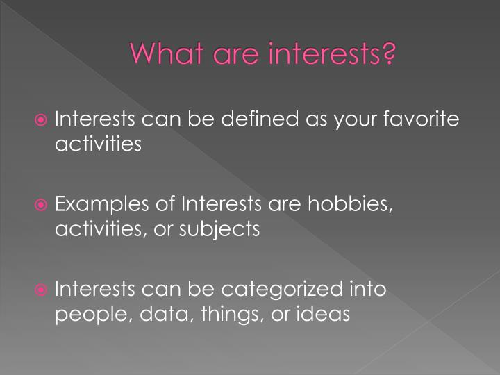 What are interests?