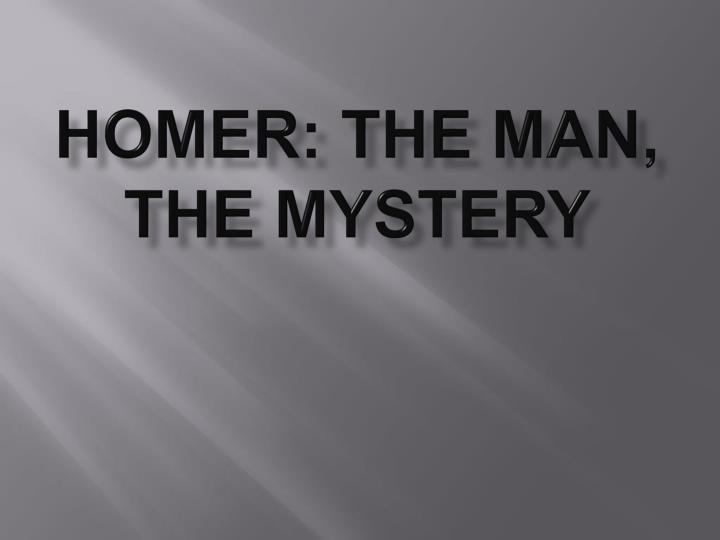 homer the man the mystery