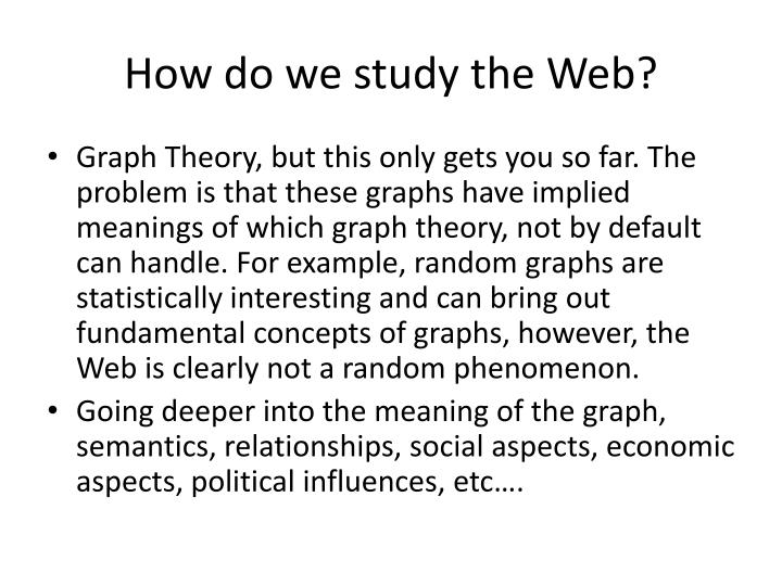 How do we study the Web?