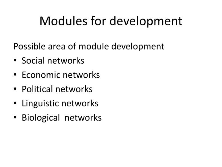 Modules for development