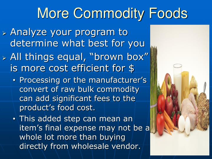 More Commodity Foods