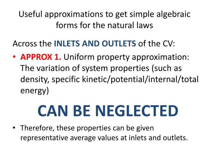 Useful approximations to get simple algebraic forms for the natural laws