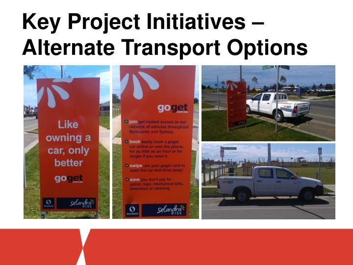Key Project Initiatives – Alternate Transport Options