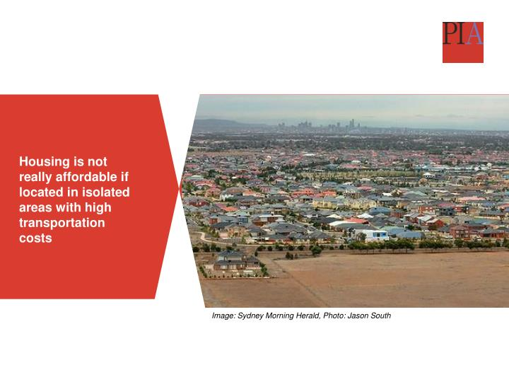Housing is not really affordable if located in isolated areas with high transportation costs