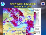 snow water equivalent march 11 th 2011