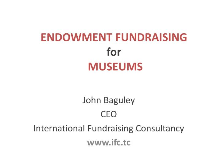 Endowment fundraising for museums