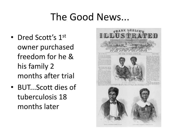 The Good News...