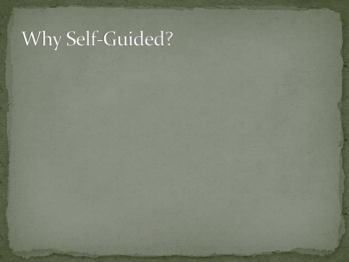 Why self guided