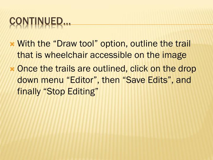 "With the ""Draw tool"" option, outline the trail that is wheelchair accessible on the image"