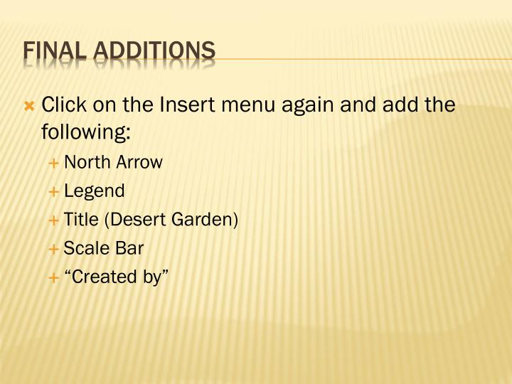 Click on the Insert menu again and add the following: