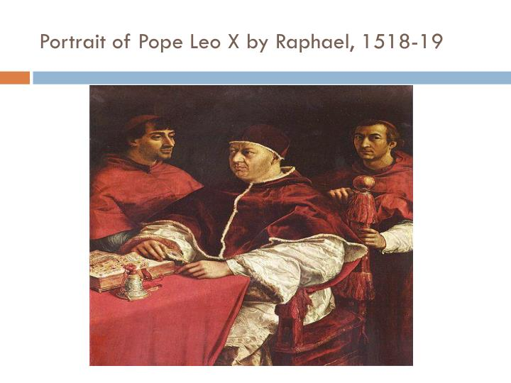 Portrait of Pope Leo X by Raphael, 1518-19