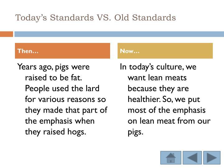 Today's Standards VS. Old Standards