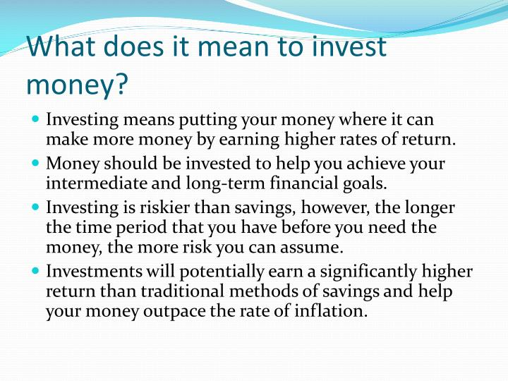 What does it mean to invest money?