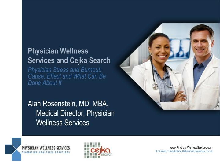 physician wellness services and cejka search