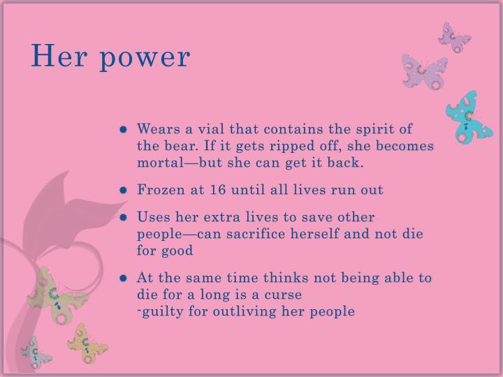 Her power