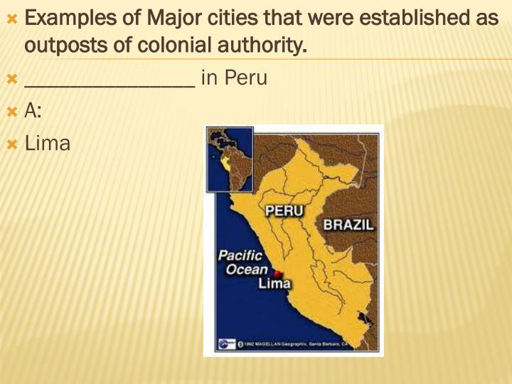Examples of Major cities that were established as outposts of colonial authority