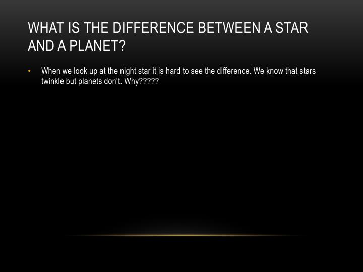 What is the difference between a star and a planet