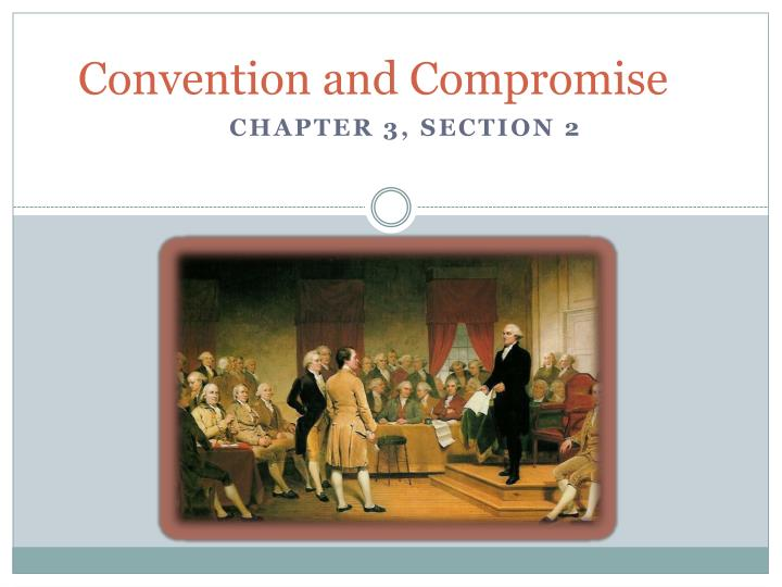 Convention and compromise
