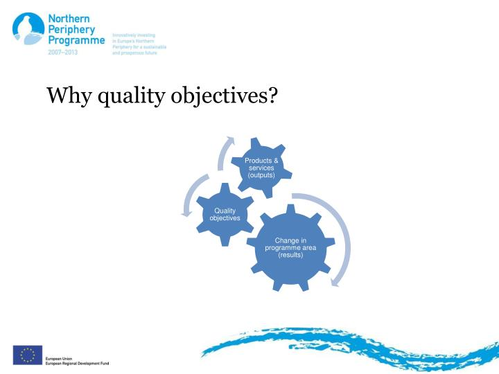 Why quality objectives?