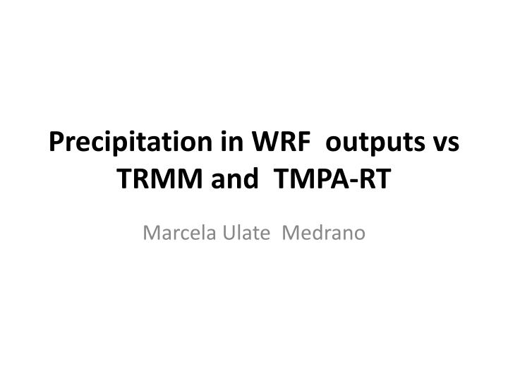 precipitation in wrf outputs vs trmm and tmpa rt n.