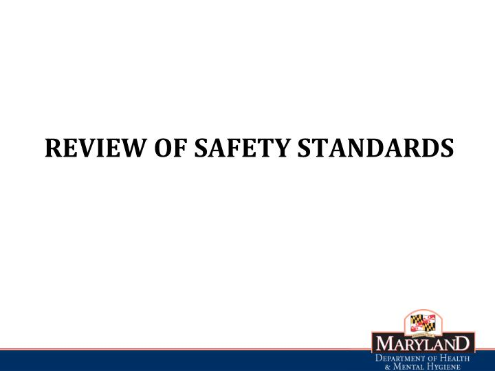 Review of safety Standards