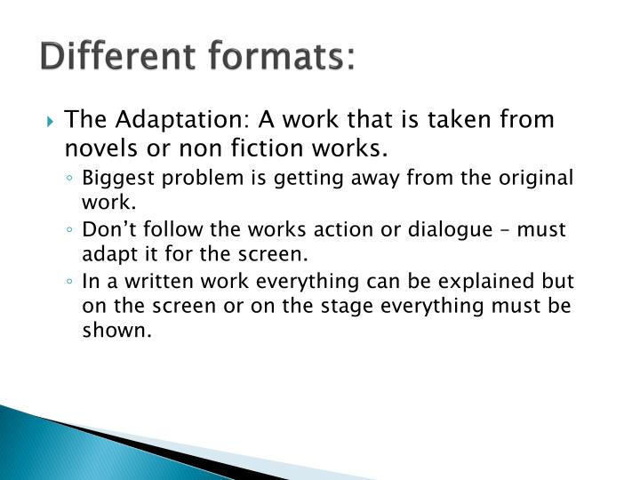 Different formats: