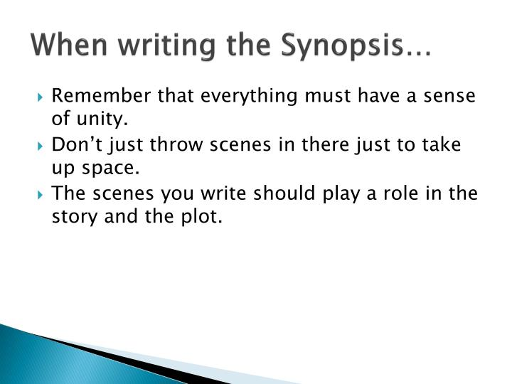 When writing the Synopsis…