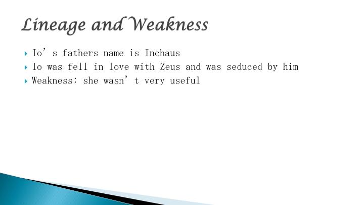 Lineage and Weakness