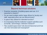 beyond technical solutions