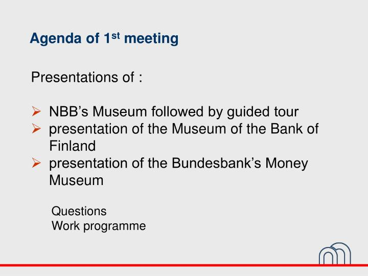 Agenda of 1 st meeting
